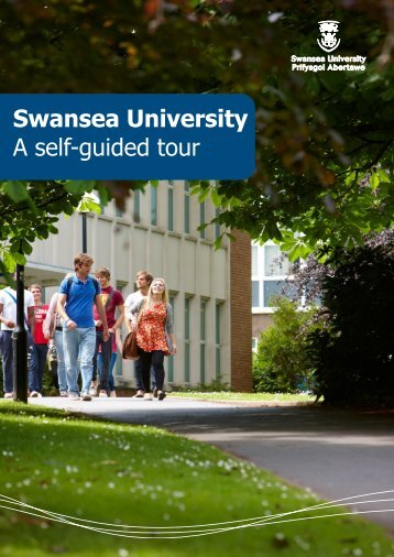 Swansea University A self-guided tour