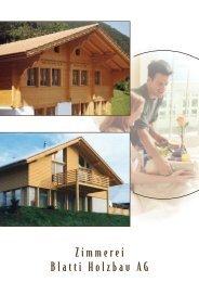 Holzbau Einlage.indd - Sägerei, Chaletbau, Zimmerei, Treppenbau