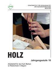 Arbeitsheft Holz Jahrgangsstufe 10 - ISB - Bayern