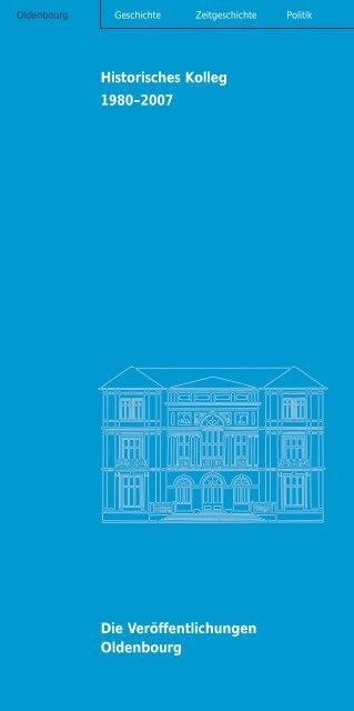 Historisches Kolleg 1980–2007 Die Veröffentlichungen Oldenbourg
