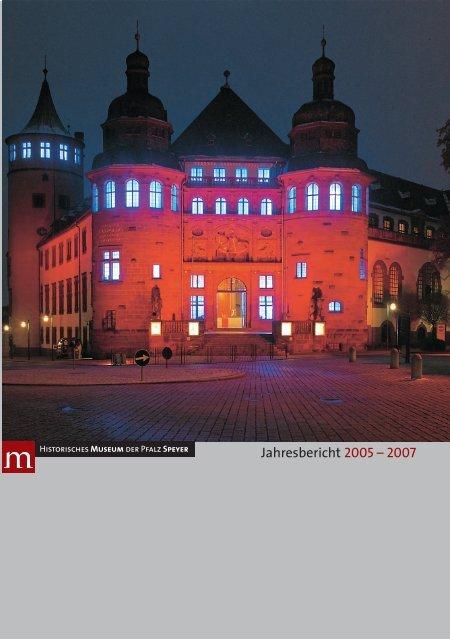 Jahresbericht 2005 bis 2007 - Historisches Museum der Pfalz