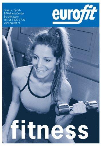 Fitness-, Sport- & Wellness-Center Schaffhausen Tel. 052 ... - eurofit