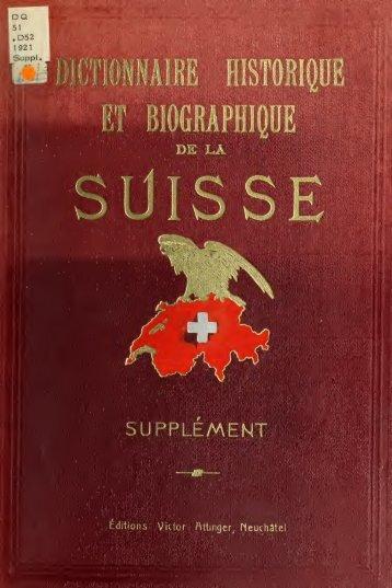 Dictionnaire historique & biographique de la Suisse : publi avec la ...
