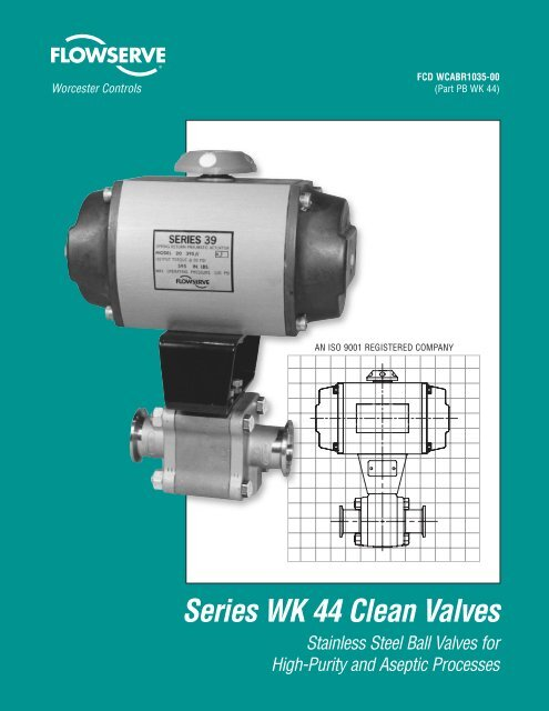 Series WK 44 Clean Valves - Flowserve Corporation