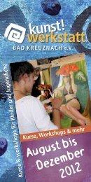 Workshops Juli bis Dezember 2012 - Kunstwerkstatt KH