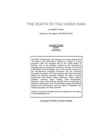 the death of a hired man Free essay: a comparison of the death of a hired man and out, out- by robert frost robert frost was born in vermont in 1874 and died in 1963 robert frost.