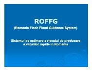 (Romania Flash Flood Guidance System) Sistemul de estimare a ...