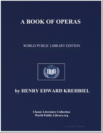 A BOOK OF OPERAS - World eBook Library - World Public Library