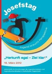 Arbeitshilfe zum Josefstag 2012 - Bundesarbeitsgemeinschaft ...