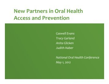 Created New Partnerships and a Change Process - National Oral ...