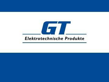 Firmenpräsentation - GT Elektrotechnische Produkte GmbH
