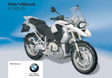 Rider s Manual R 1200 GS - A&S BMW Motorcycles