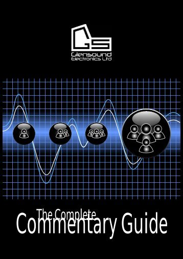 The Complete Commentary Guide - Glensound Electronics Ltd