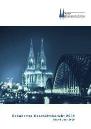 Geschäftsbericht 2008 - Kölner Bürgergesellschaft Aktiengesellschaft