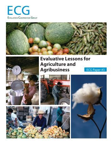 Evaluative Lessons for Agriculture and Agribusiness - World Bank
