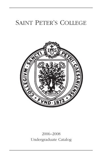 2006-2008 Undergraduate Catalog - Saint Peter's University