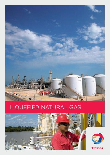 Liquefied Natural Gas (pdf - 2.32 MB) - Total.com