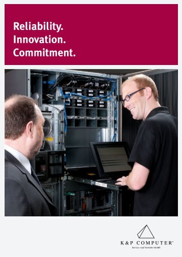Reliability. Innovation. Commitment. - K&P Computer Service- und ...