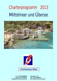 Charterprogramm 2013 Mittelmeer und Übersee - Dübe-Yachtreederei