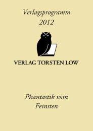 Verlagsprogramm 2012 Phantastik vom Feinsten - Verlag Torsten Low
