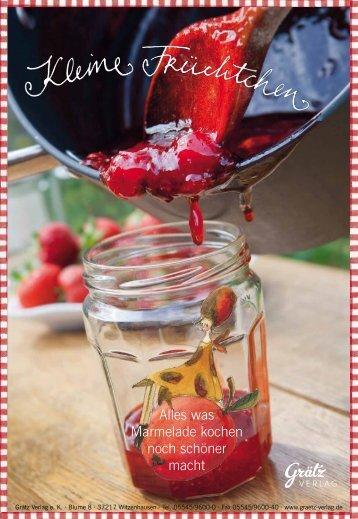 Alles was Marmelade kochen noch schöner macht - Grätz Verlag