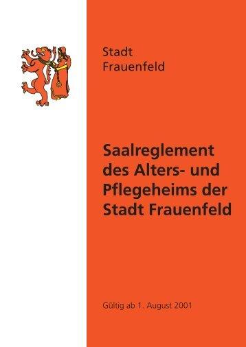 Saalreglement des Alters- und Pflegeheims der Stadt Frauenfeld
