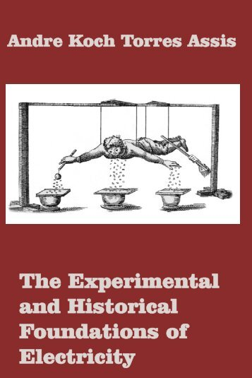 The Experimental and Historical Foundations of Electricity - Unicamp