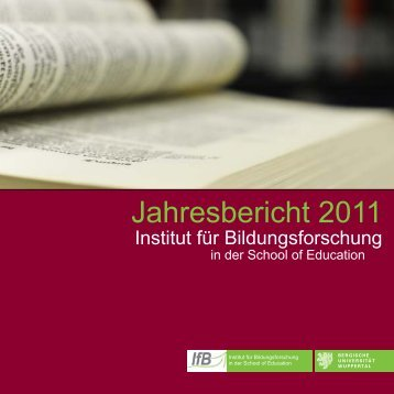 Jahresbericht 2011 - IfB - Bergische Universität Wuppertal