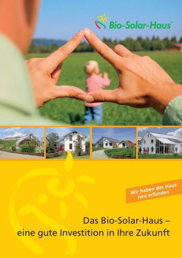Das Bio-Solar-Haus – eine gute Investition in Ihre Zukunft - Bauzukunft