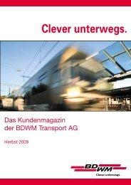 Kundenmagazin Ausgabe 1 - BDWM Transport AG