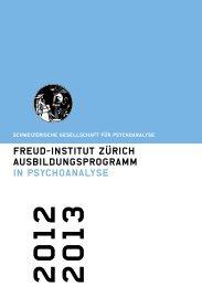 Ausbildungsprogramm in Psychoanalyse 2012 ... - Freud Institut Zürich