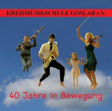 40 Jahre in Bewegung - Kreismusikschule-Goslar eV