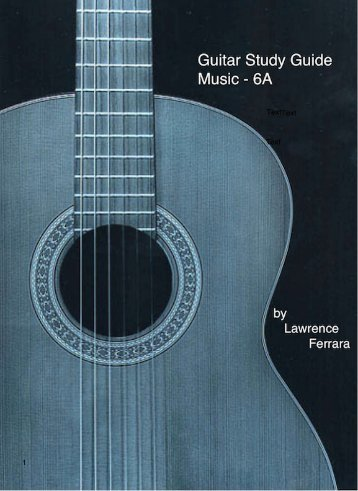 Guitar Study Guide Music - 6A by Lawrence Ferrara