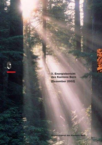 3. Energiebericht des Kantons Bern - Bau-, Verkehrs - Kanton Bern