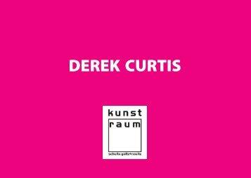DEREK CURTIS - kunst-raum / schulte-goltz + noelte