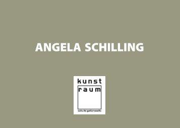 ANGELA SCHILLING - kunst-raum / schulte-goltz + noelte