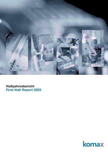 Halbjahresbericht First-Half Report 2003 - Komax Group