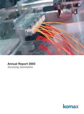 Annual Report 2003 Increasing Automation - Komax Group