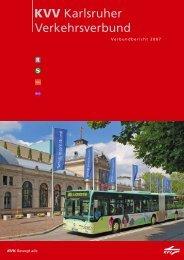 Verbundbericht für das Jahr 2007 - KVV - Karlsruher Verkehrsverbund