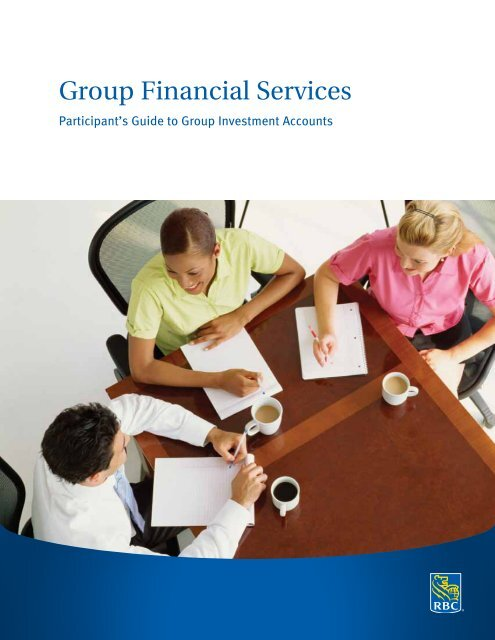 Participant's Guide to Group Investment Accounts - RBC Royal Bank