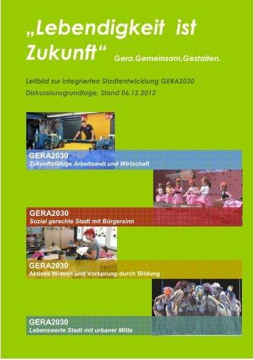 Entwurf Leitbild GERA2030 Arbeitsstand 06.12.2012 ... - Stadt Gera