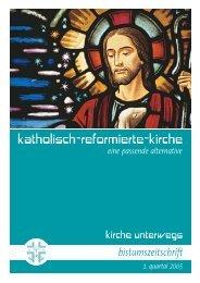kirche unterwegs_1_2005.pdf - Katholisch-Reformierte-Kirche