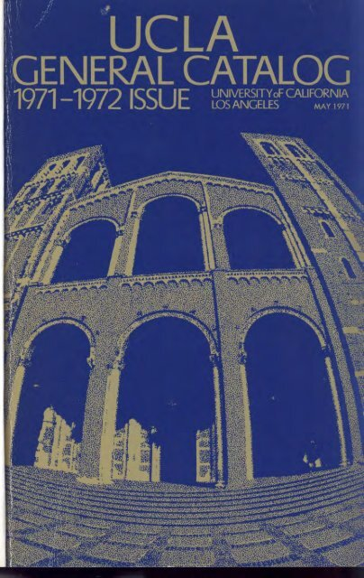UCLA General Catalog 1971-72 - Registrar - UCLA