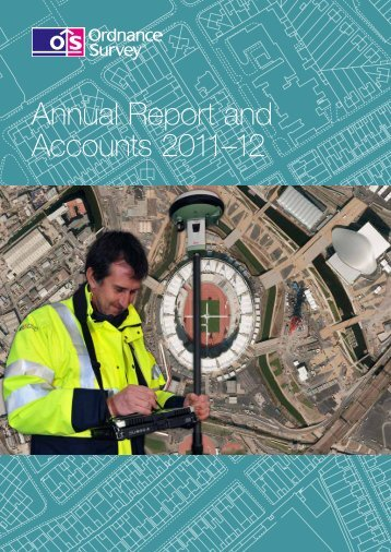 Annual Report and Accounts 2011–12 - Ordnance Survey