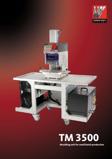 TM 3500 Moulding unit for small batch production - Werner Wirth ...