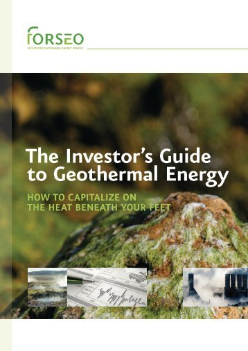 The Investor's Guide to Geothermal Energy - forseo