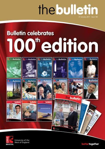Bulletin Celebrates 100 Edition Th - University of the West of England